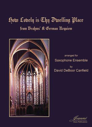 Brahms (Canfield): How Lovely is Thy Dwelling Place, arr. for saxophone choir