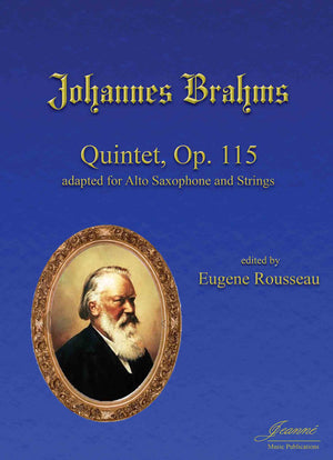 Brahms (Rousseau): Quintet, op. 115, adapted for Alto Saxophone and String Quartet [SCORE]
