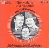 Verdehr Trio: The Making of a Medium - Vol.  2