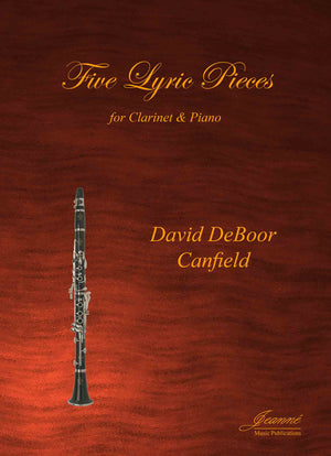 Canfield: Five Lyric Pieces for Clarinet and Piano