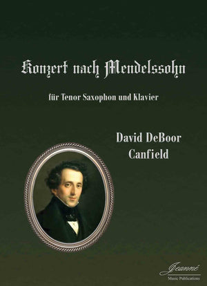 Canfield: Concerto after Mendelssohn for tenor saxophone and piano