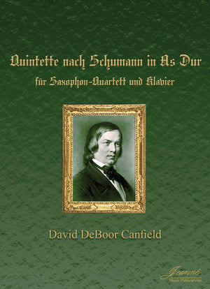 Canfield: Quintet after Schumann for Saxophone Quartet and Piano (study score)