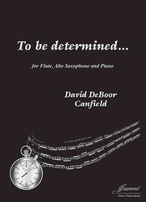 Canfield: To be determined ... for flute, alto saxophone and piano