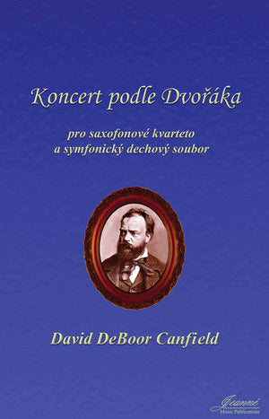 Canfield: Concerto after Dvorak for Saxophone Quartet and Wind Ensemble (score and parts)