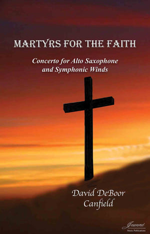 Canfield: Martyrs for the Faith for Alto Saxophone and Symphonic Winds (score and parts)