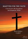 Canfield: Martyrs for the Faith for Alto Saxophone and Symphonic Winds (study score and solo part)