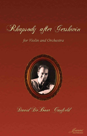 Canfield: Rhapsody after Gershwin for solo violin and orchestra (score and parts)