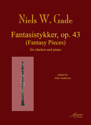 Gade (Anderson): Fantasy Pieces, op. 43 for Clarinet and Piano