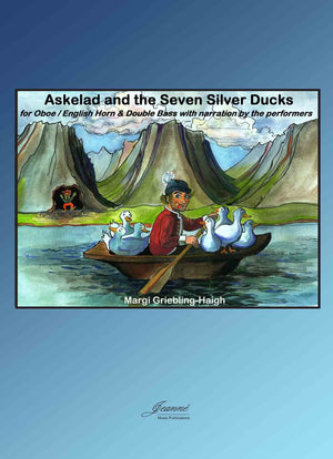 Griebling-Haigh: Askelad and the Seven Silver Ducks [Oboe-English Horn and Double Bass]