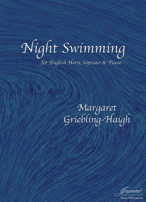 Griebling-Haigh: Night Swimming for Soprano, English Horn and Piano