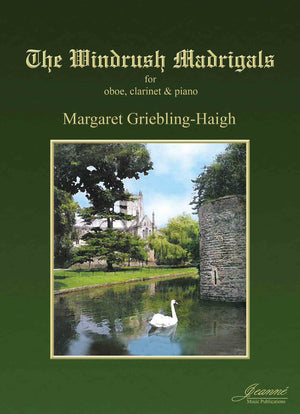 Griebling-Haigh: The Windrush Madrigals for Oboe, Clarinet, and Piano
