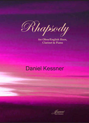 Kessner: Rhapsody for Oboe-English Horn, Clarinet and Piano
