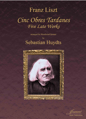Liszt (Huydts): 5 Late Works, arr. for woodwind quintet