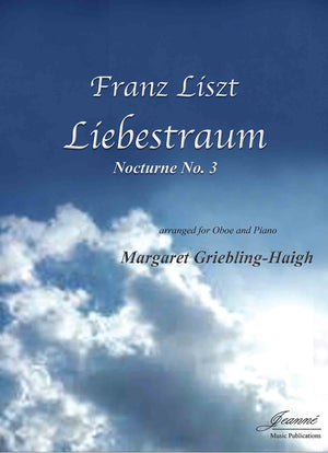 Liszt and Griebling-Haigh: Liebestraum, arr. for oboe and piano