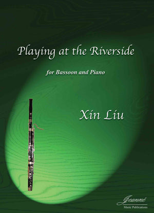 Liu, Xin: Playing at the Riverside for Bassoon and Piano