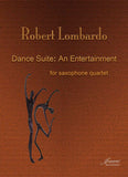 Lombardo, Robert: Dance Suite: An Entertainment for Saxophone Quartet [SATB]