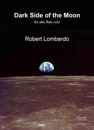 Lombardo, Robert: Dark Side of the Moon for Alto Flute Solo