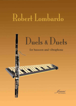 Lombardo, Robert: Duels and Duets for Bassoon and Vibraphone