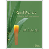 McGee: ReedWorks: A Guide to Single Reed Adjustment