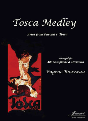 Puccini (Rousseau): Tosca Medley for Alto Saxophone and Orchestra