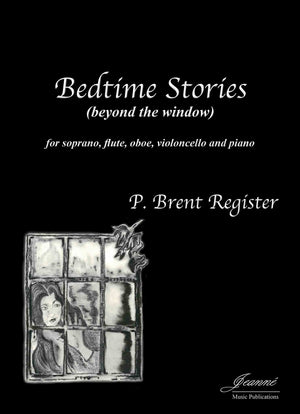 Register: Bedtime Stories (beyond the window) for soprano, flute, oboe, cello and piano [SCORE]