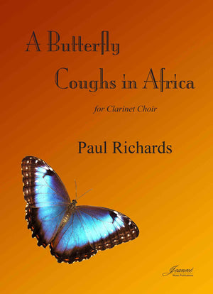 Richards: A Butterfly Coughs in Africa for Clarinet Choir