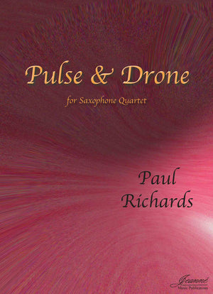 Richards: Pulse and Drone for Saxophone Quartet [SATB]