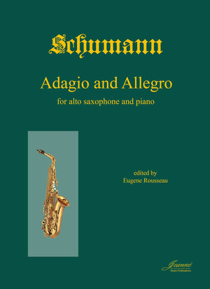 Schumann, R. (Rousseau): Adagio and Allegro in A-flat, op. 70 for alto saxophone and piano