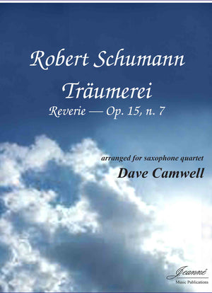 Schumann (Camwell): Traumerei, op. 15, no. 7, for saxophone quartet [SATB or AATB]