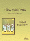 Stephenson: Three Blind Mice for 2 Oboes and English Horn