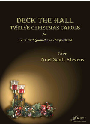 Stevens: Deck the Halls - 12 Christmas Carols for Woodwind Quintet and Harpsichord