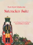 Tchaikovsky (Canfield): Nutcracker Suite arr. for Clarinet, Violin and Piano