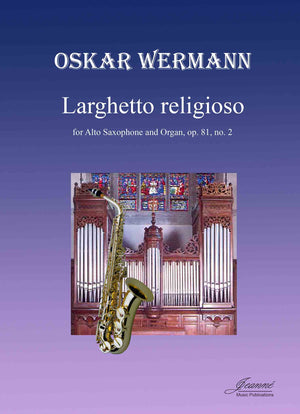 Wermann: Larghetto Religioso for Alto Saxophone and Organ