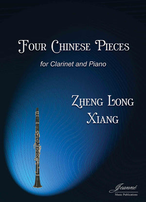 Xiang: Four Chinese Pieces for Clarinet and Piano