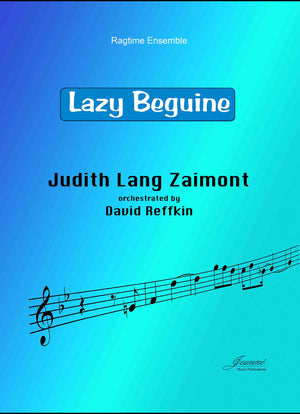 Zaimont and Reffkin: Lazy Beguine for Ragtime Ensemble
