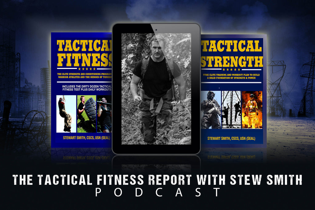 New Podcast:  The Tactical Fitness Report with Stew Smith