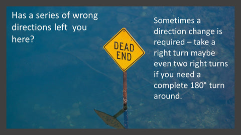 Going the Wrong Direction with Training? Take Two Right Turns...