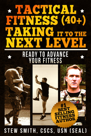 BOOK - Tactical Fitness 40+ Taking It To The Next Level - Ready to Advance Your Fitness