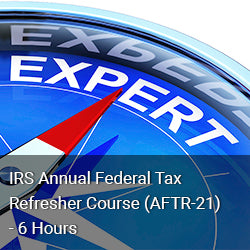 IRS Annual Federal Tax Refresher Course - (AFTR-21) - 6 Hours