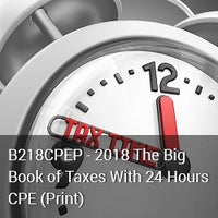 B218CPEP - 2018 The Big Book of Taxes With 24 Hours CPE (Print)