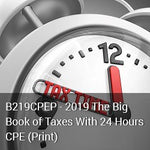 B219CPEP - 2019 The Big Book of Taxes With 24 Hours CPE (Print)