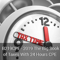 B219CPE - 2019 The Big Book of Taxes With 24 Hours CPE (Online)