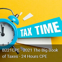B221CPE - 2021 The Big Book of Taxes - 24 Hours CPE