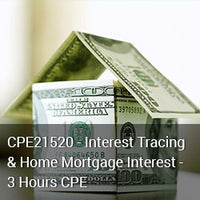 CPE21520 - Interest Tracing & Home Mortgage Interest - 3 Hours CPE