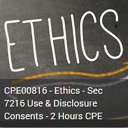 CPE00816 - Ethics - Sec 7216 Use & Disclosure Consents - 2 Hours CPE