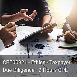 CPE00921 - Ethics - Taxpayer Due Diligence - 2 Hours CPE