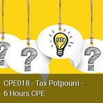 CPE018 - Tax Potpourri - 6 Hours CPE