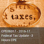 CPE06317 - 2016-17 Federal Tax Update - 3 Hours CPE