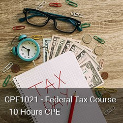 CPE1021  - Federal Tax Course - 10 Hours CPE