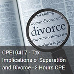 CPE10417 - Tax Implications of Separation and Divorce - 3 Hours CPE